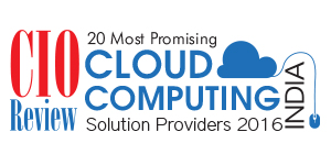 20 Most Promising Cloud Computing Solution Providers - 2016